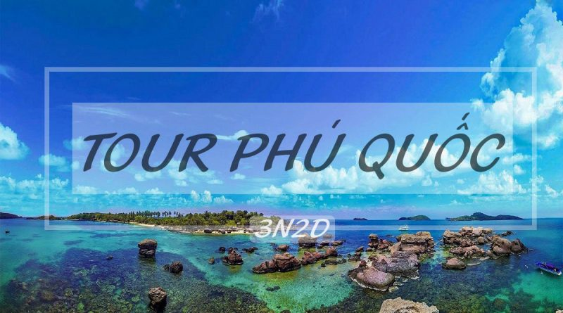 LAND TOUR PHÚ QUỐC 3N2Đ KHÁCH SẠN 3*